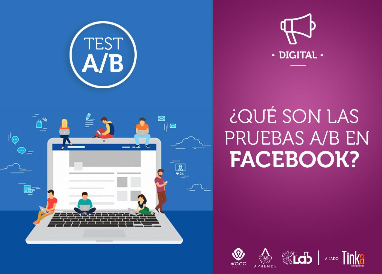 ¿Qué Son Las Pruebas A/B En Facebook?